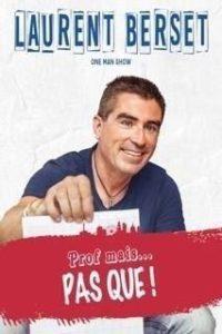 Laurent Berset dans prof mais pas que !