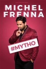 Michel Frenna dans #Mytho